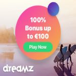 Dreamz Casino - 80 Spins & €100 Bonus